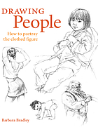 Drawing people : how to portray the clothed figure