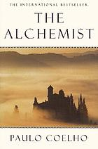 The alchemist : a fable about following your dreams