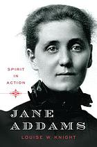 Jane Addams : spirit in action
