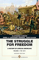 The struggle for freedom : a history of African Americans