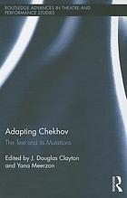 Adapting Chekhov : the text and its mutations
