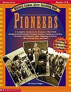 History comes alive teaching unit : pioneers