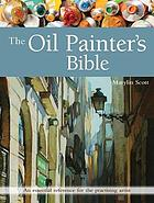 The oil painter's bible : an essential reference for the practicing artist