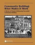 Community building : what makes it work : a review of factors influencing successful community building