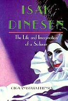 Isak Dinesen : the life and imagination of a seducer