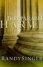 Irreparable harm : a novel