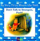 Don't talk to strangers, Pooh!