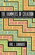 The hammers of creation : folk culture in modern African-American fiction