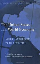 The United States and the world economy : foreign economic policy for the next decade