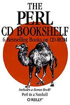The Perl CD bookshelf : 6 bestselling books on CD-ROM ; includes a bonus book! Perl in a nutshell.