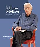Milton Meltzer : writing matters
