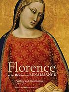 Florence at the dawn of the Renaissance : painting and illumination, 1300-1350