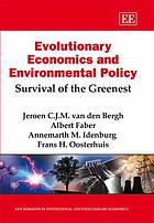 Evolutionary economics and environmental policy : survival of the greenest