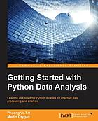 Getting started with Python data analysis : learn to use powerful Python libraries for effective data processing and analysis