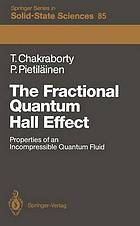 The fractional quantum Hall effect : properties of an incompressible quantum fluid
