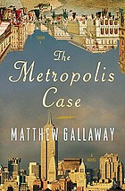 The Metropolis case : a novel