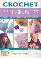 Crochet for beginners : learn to crochet with 16 hot projects