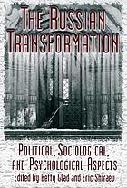 The Russian transformation : political, sociological, and psychological aspects