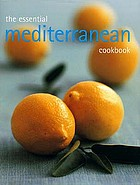 The essential Mediterranean cookbook.