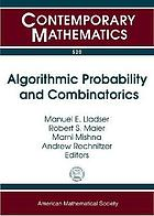 Algorithmic probability and combinatorics : AMS Special Sessions on Algorithmic Probability and Combinatorics, October 5-6, 2007, DePaul University, Chicago, Illinois : AMS Special Session, October 4-5, 2008, University of British Columbia, Vancouver, BC, Canada