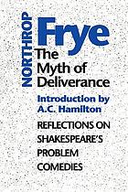 The myth of deliverance : reflections on Shakespeare's problem comedies