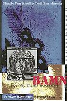 BAMN (By Any Means Necessary) : outlaw manifestos and ephemera, 1965-70