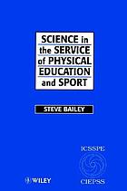 Science in the service of physical education and sport : the story of the International Council of Sport Science and Physical Education, 1956-1996