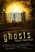 Ghosts : recent hauntings
