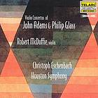 Violin concertos of John Adams & Philip Glass.