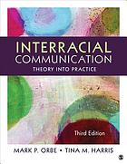 Interracial communication : theory into practice