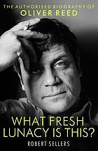 The authorized biography of Oliver Reed