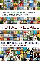Total recall : how the E-memory revolution will change everything