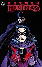 Batman Huntress : cry for blood