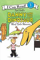 Danny and the dinosaur mind their manners.