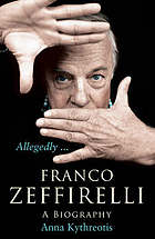 Allegedly : the biography of Franco Zeffirelli