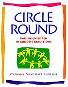 Circle round : raising children in goddess traditions