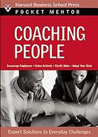 Coaching people : expert solutions to everyday challenges
