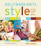 Hollywood knits style : a guide to good knitting and good living