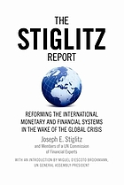 The Stiglitz report : reforming the international monetary and financial systems in the wake of the global crisis