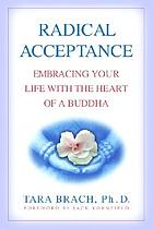 Radical acceptance : embracing your life with the heart of a Buddha