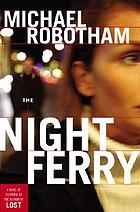 The night ferry : a novel
