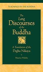 The long discourses of the Buddha : a translation of the Dīgha Nikāya