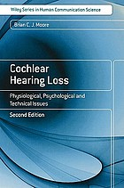 Cochlear hearing loss : physiological, psychological and technical issues