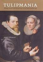 Tulipmania : money, honor, and knowledge in the Dutch golden age