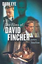 Dark eye : the films of David Fincher