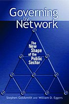 Governing by network : the new shape of the public sector