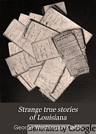 Strange true stories of Louisiana,