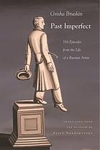 Past imperfect : 318 episodes from the life of a Russian artist
