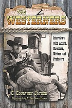 The westerners : interviews with actors, directors, writers and producers