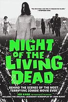 Night of the living dead : behind the scenes of the most terrifying zombie movie ever